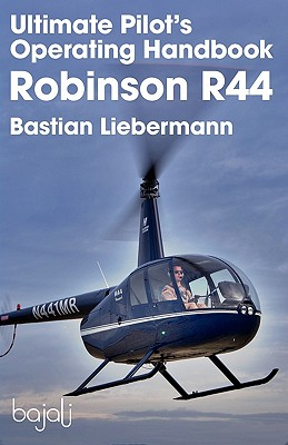 Ultimate Pilot's Operating Handbook - Robinson R44 Cover Image