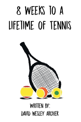 8 Weeks to a Lifetime of Tennis Cover Image