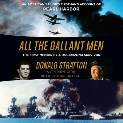 All the Gallant Men Lib/E: An American Sailor's Firsthand Account of Pearl Harbor Cover Image
