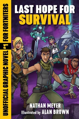 Last Hope for Survival : Unofficial Graphic Novel #1 for Fortniters (Storm Shield #1) Cover Image