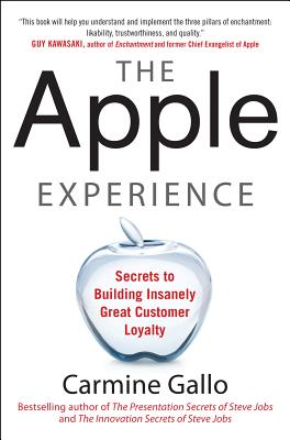 The Apple Experience: Secrets to Building Insanely Great Customer Loyalty Cover Image