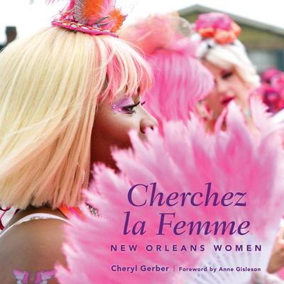 Cherchez La Femme: New Orleans Women Cover Image