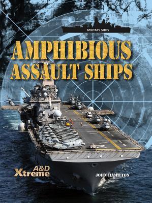 Amphibious Assault Ships (Military Ships) Cover Image