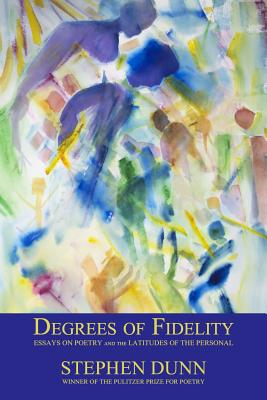 Degrees of Fidelity: Essays on Poetry and the Latitudes of the Personal Cover Image