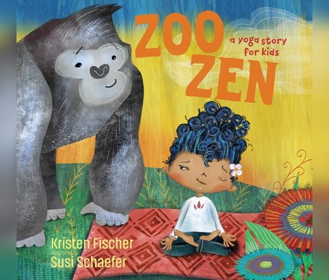 Zoo Zen: A Yoga Story for Kids Cover Image