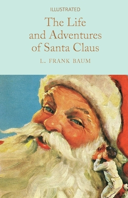 The Life and Adventures of Santa Claus Illustrated Cover Image