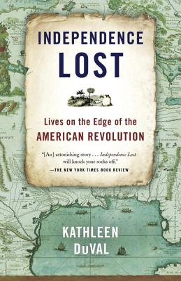 Independence Lost: Lives on the Edge of the American Revolution Cover Image