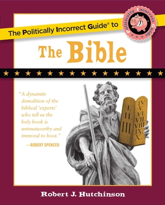 The Politically Incorrect Guide to the Bible Cover