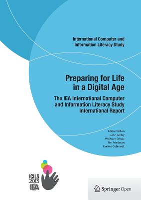 Preparing for Life in a Digital Age: The Iea International Computer and Information Literacy Study International Report Cover Image
