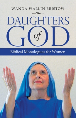 Daughters of God: Biblical Monologues for Women Cover Image