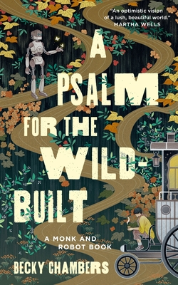 A Psalm for the Wild-Built (Monk & Robot #1) Cover Image