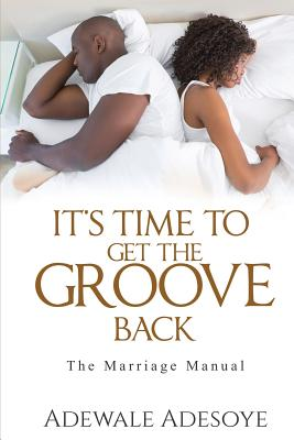 It's Time to Get the Groove Back: The Marriage Manual Cover Image