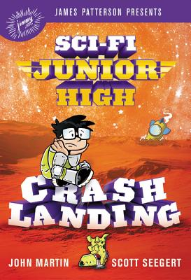 Sci-Fi Junior High: Crash Landing by John Martin