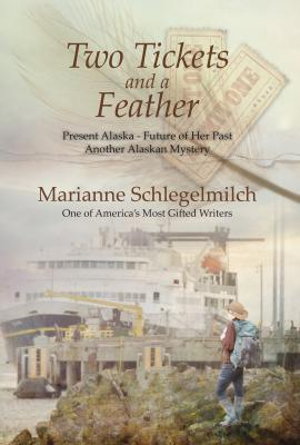 Two Tickets and a Feather;Future of Her Past, Another Alaskan Mystery Cover Image