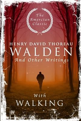 Walden: And Other Writings with Walking Cover Image
