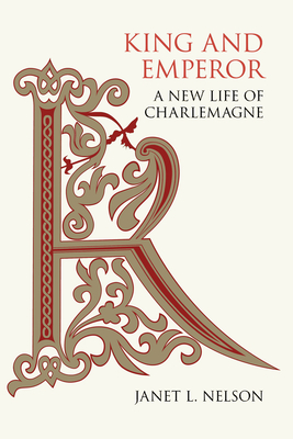 King and Emperor: A New Life of Charlemagne Cover Image