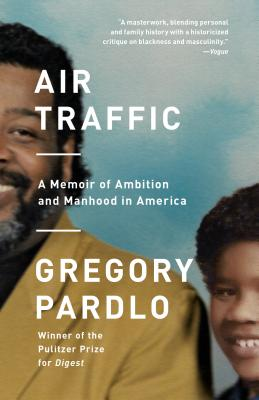 Air Traffic: A Memoir of Ambition and Manhood in America Cover Image