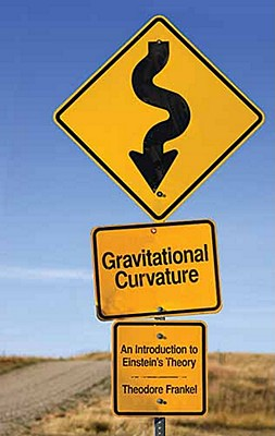 Gravitational Curvature: An Introduction to Einstein's Theory (Dover Books on Physics) Cover Image