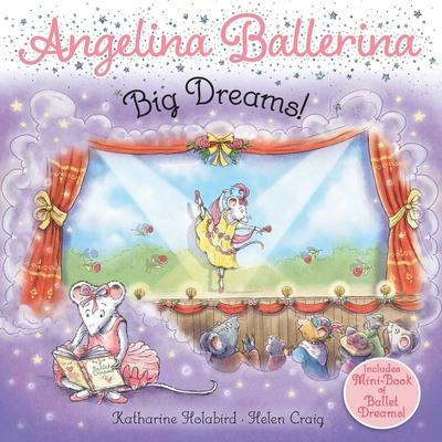 Big Dreams! (Angelina Ballerina) Cover Image