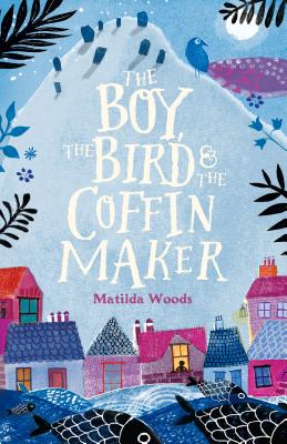 The Boy, the Bird & the Coffin Maker Cover Image