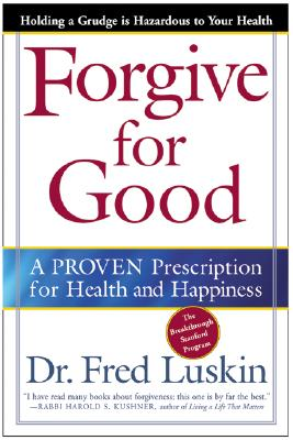 Forgive for Good: A Proven Prescription for Health and Happiness Cover Image