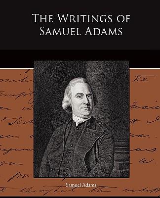 The Writings of Samuel Adams Cover Image