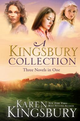 A Kingsbury Collection: Three Novels in One: Where Yesterday Lives, When Joy Came to Stay, On Every Side Cover Image