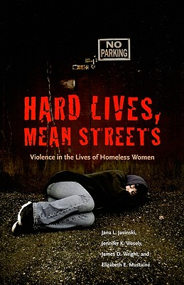 Hard Lives, Mean Streets: Violence in the Lives of Homeless Women (Northeastern Series on Gender) Cover Image