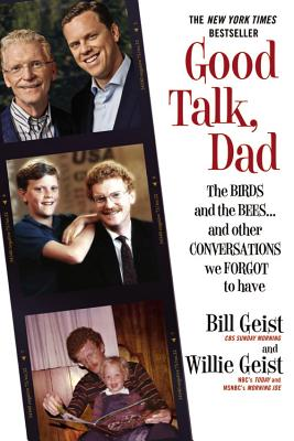 Good Talk, Dad: The Birds and the Bees...and Other Conversations We Forgot to Have Cover Image