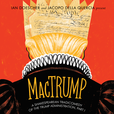 Mactrump: A Shakespearean Tragicomedy of the Trump Administration, Part I Cover Image