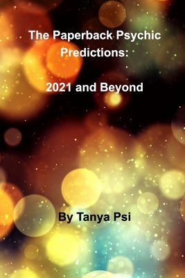 The Paperback Psychic Predictions: 2021 and Beyond Cover Image