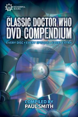 The Classic Doctor Who DVD Compendium: Every disc - Every episode - Every extra Cover Image