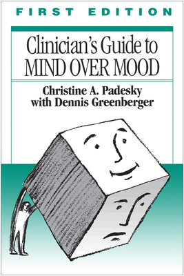 Clinician's Guide to Mind Over Mood, First Edition Cover Image