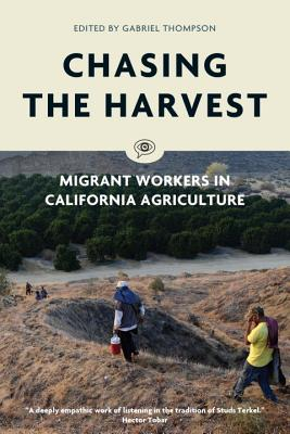 Chasing the Harvest: Migrant Workers in California Agriculture (Voice of Witness) Cover Image