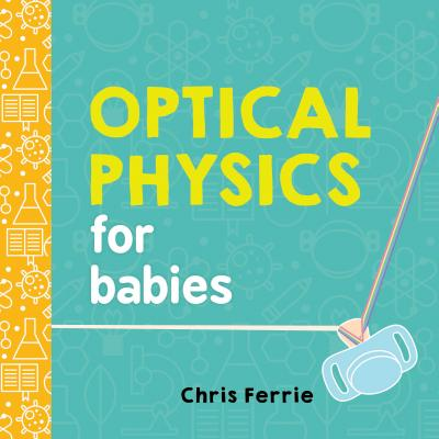 Optical Physics for Babies (Baby University) Cover Image