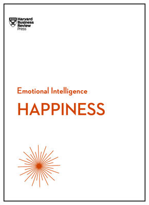 Happiness (HBR Emotional Intelligence Series) Cover Image