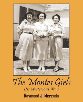 The Montes Girls: His Mysterious Ways Cover Image