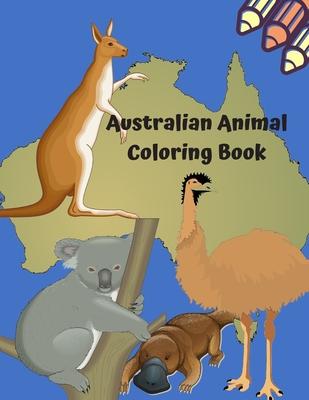 Australian Animal Coloring Book: Australian Animals Coloring Book For Kids /Koala, Kangaroo, Wombats and Other Jolly Australian Animals Cover Image