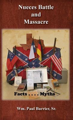 Nueces Battle Massacre Myths and Facts Cover Image