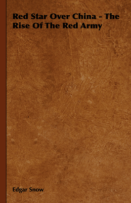 Cover for Red Star Over China - The Rise of the Red Army