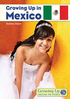 Growing Up in Mexico (Growing Up Around the World) Cover Image
