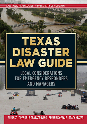Texas Disaster Law Guide: Legal Considerations for Emergency Responders and Managers Cover Image