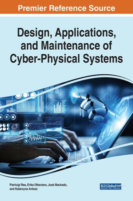 Design, Applications, and Maintenance of Cyber-Physical Systems Cover Image