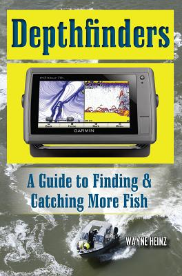 Depthfinders: A Guide to Finding & Catching More Fish Cover Image