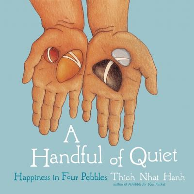 A Handful of Quiet: Happiness in Four Pebbles Cover Image