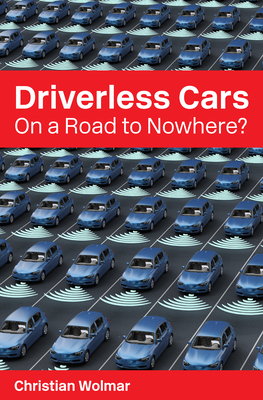 Driverless Cars: On a Road to Nowhere? Cover Image