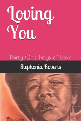 Loving You: Thirty One Days of Love Cover Image