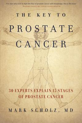 The Key to Prostate Cancer: 30 Experts Explain 15 Stages of Prostate Cancer Cover Image