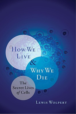 How We Live and Why We Die Cover