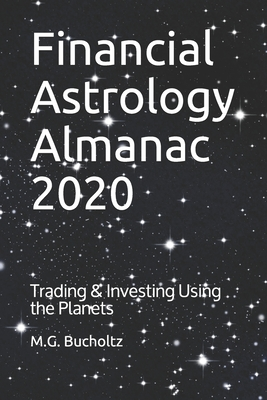 Financial Astrology Almanac 2020: Trading & Investing Using the Planets Cover Image